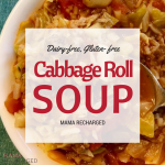 Lazy Cabbage Roll Soup (Dairy Free, Gluten Free)