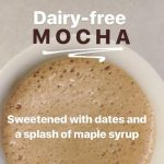 Mama Recharged Mocha (dairy-free, refined sugar-free)