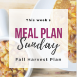 Meal Plan Sunday – Fall Harvest