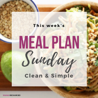 Meal Plan Sunday – Clean & Simple