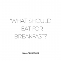 What should I eat for breakfast?